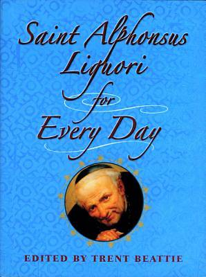 Saint Alphonsus Liguori for Every Day