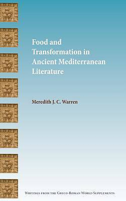 Picture of Food and Transformation in Ancient Mediterranean Literature