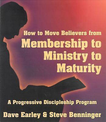 Moving Believers from Membership to Ministry to Maturity