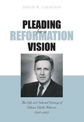 Pleading for a Reformation Vision