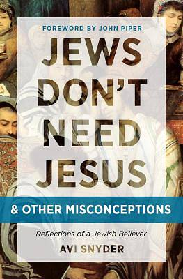 Jews Dont Need Jesus - And Other Misconceptions