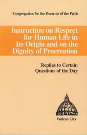 Instruction on Respect for Human Life in Its Origin and on the Dignity of Procreation