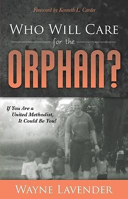 Who Will Care for the Orphan?