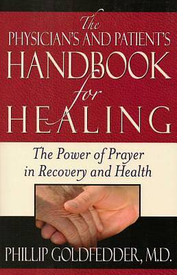 The Physicians and Patients Handbook for Healing