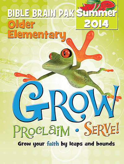 Grow, Proclaim, Serve! Older Elementary Bible Brain Pak Summer 2014