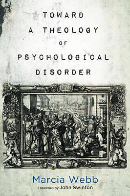 Picture of Toward a Theology of Psychological Disorder