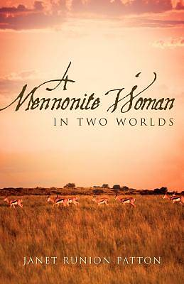 Picture of A Mennonite Woman in Two Worlds