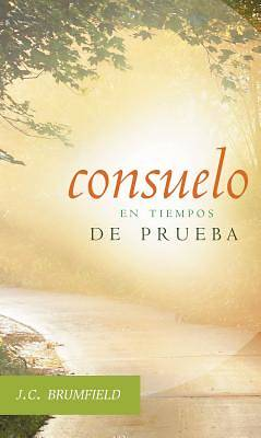 Consuelo en Tiempos de Prueba = Comfort for Troubled Christians