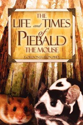 Picture of The Life and Times of Piebald the Mouse