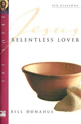 Jesus 101 Relentless Lover