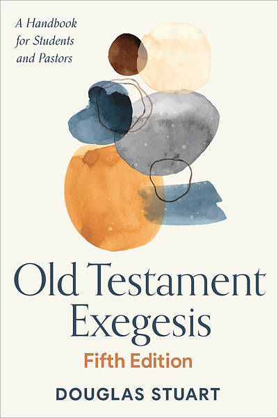 Picture of Old Testament Exegesis, Fifth Edition