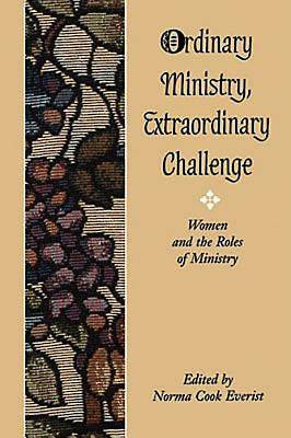 Ordinary Ministry, Extraordinary Challenge