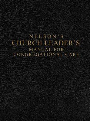 Nelsons Church Leaders Manual for Congregational Care