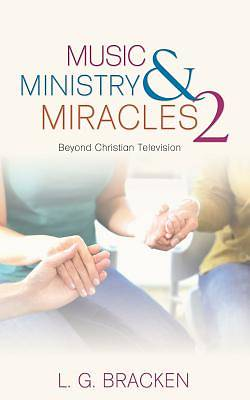 Music, Ministry and Miracles 2