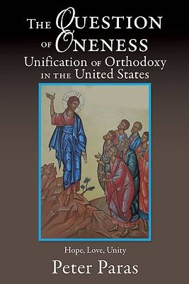 Picture of The Question of Oneness Unification of Orthodoxy in the USA
