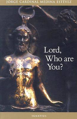 Picture of Lord, Who Are You?