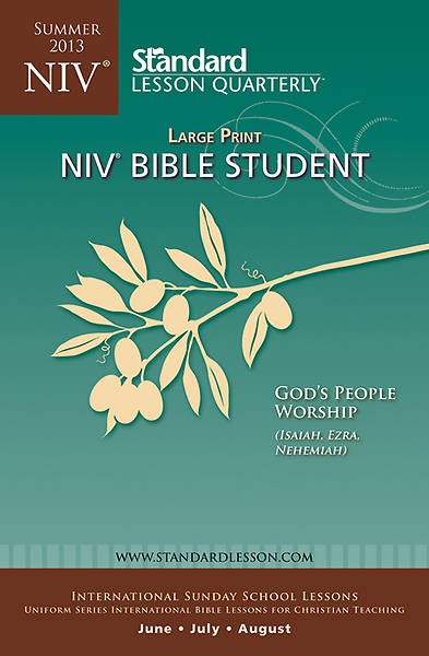 Standard Lesson Quarterly NIV Bible Student Large Print Summer 2013