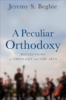 Picture of A Peculiar Orthodoxy