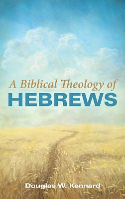 Picture of A Biblical Theology of Hebrews