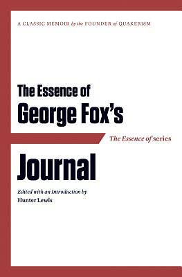 The Essence of . . . George Foxs Journal [ePub Ebook]