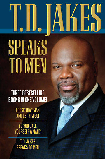T.D. Jakes Speaks to Men, 3-in-1 [ePub Ebook]