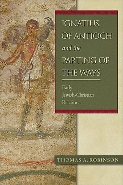 Ignatius of Antioch and the Parting of the Ways