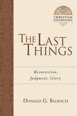 The Last Things - Resurrection, Judgment, Glory