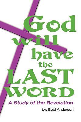 Picture of God Will Have the Last Word