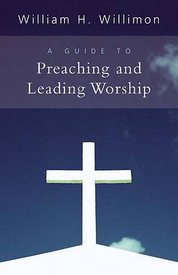 Picture of A Guide to Preaching and Leading Worship