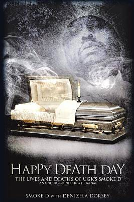 Picture of Happy Death Day the Lives and Deaths of Ugk's Smoke D an Underground King Original