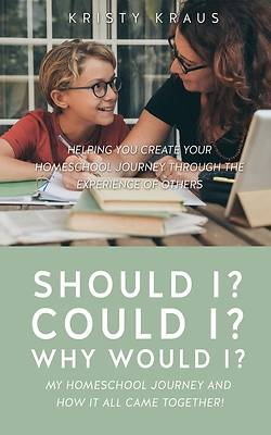 Picture of Should I? Could I? Why Would I? My Homeschool Journey and How It All Came Together!