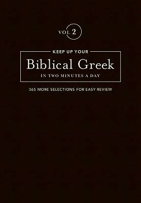 Picture of Keep Up Your Biblical Greek in Two Minutes A Day Volume 2