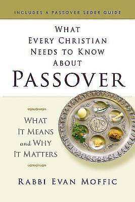 What Every Christian Needs to Know About Passover - eBook [ePub]