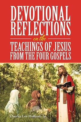 Picture of Devotional Reflections on the Teachings of Jesus from the Four Gospels
