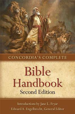 Concordias Complete Bible Handbook, 2nd Edition