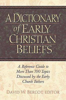 Picture of A Dictionary of Early Christian Beliefs