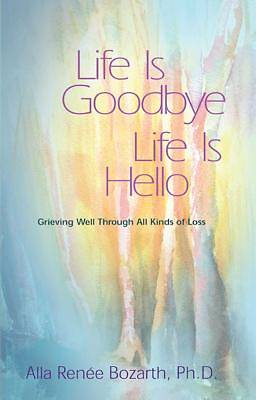 Life Is Goodbye Life Is Hello