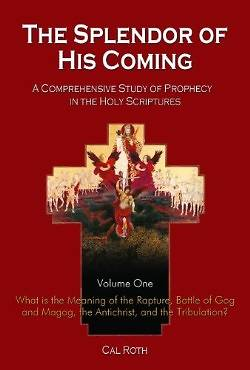 Splendor of His Coming Volume One