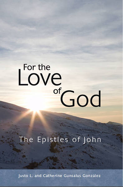 For the Love of God: The Epistles of John (Participants Basic Text)