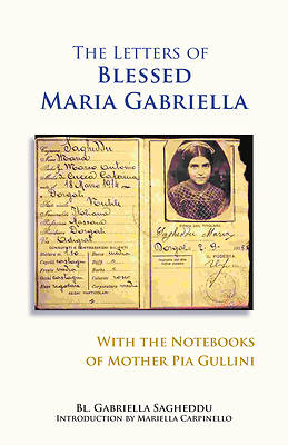 Picture of The Letters of the Blessed Maria Gabriella with the Notebooks of Mother Pia Gullini