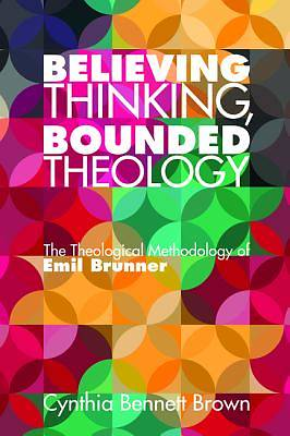 Picture of Believing Thinking, Bounded Theology
