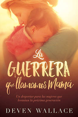 La Guerrera Que Llamamos Mama / The Warrior We Call Mom