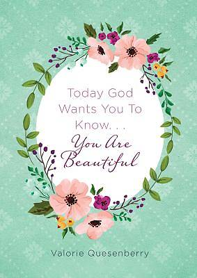 Picture of Today God Wants You to Know...You Are Beautiful