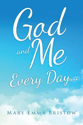Picture of God and Me Every Day . . .
