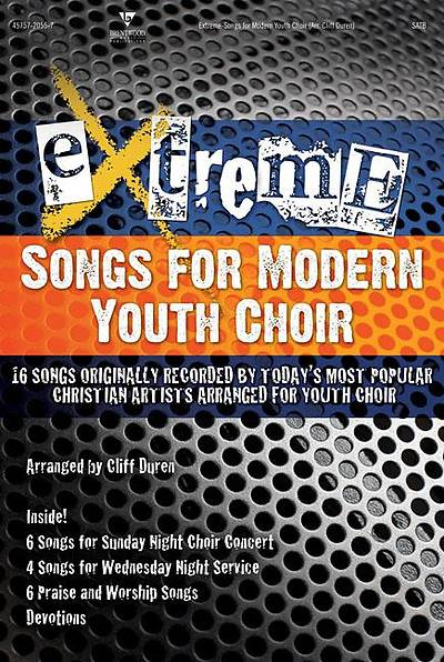 Extreme Songs for Modern Youth Choir
