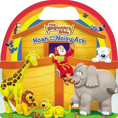 The Beginners Bible Noah and the Noisy Ark