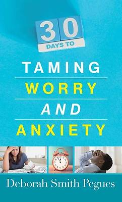 Picture of 30 Days to Taming Worry and Anxiety
