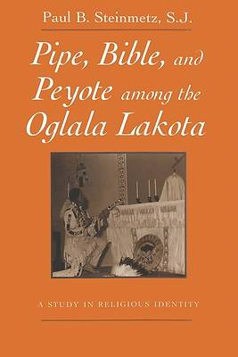 Picture of Pipe, Bible, and Peyote Among the Oglala Lakota