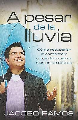 A Pesar de la Lluvia = Despite the Rain