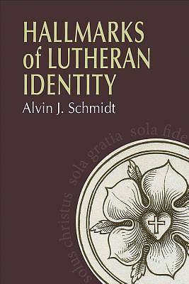 Picture of Hallmarks of Lutheran Identity